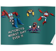 AUTOBOTS WORST DAY EVER !!! Poster