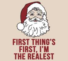 I'm the Realest -Santa T-Shirt