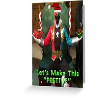 Let's Make This Festive (Gokaier/Super MegaForce) Greeting Card