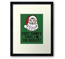 I'm the Realest -Santa Framed Print