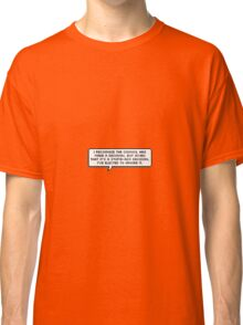I've elected to ignore it. Classic T-Shirt