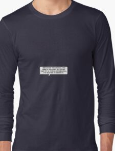 I've elected to ignore it. Long Sleeve T-Shirt