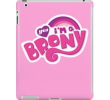 Yes I'm a Brony - My Little Pony Parody (Ver. 1) iPad Case/Skin