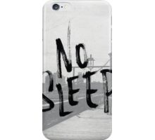 No sleep till... iPhone Case/Skin