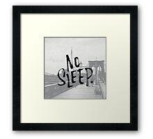 No sleep till... Framed Print