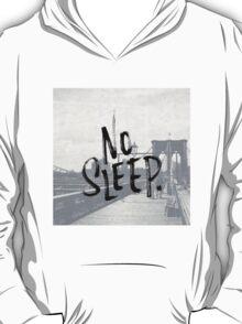 No sleep till... T-Shirt