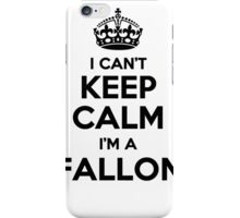 I cant keep calm Im a FALLON iPhone Case/Skin