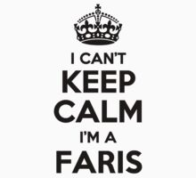 I cant keep calm Im a FARIS by icant