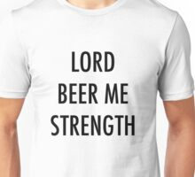 Lord Beer Me Strength Unisex T-Shirt