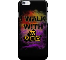 I Walk with WASD (And sprint with shift) v2 iPhone Case/Skin