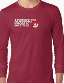 No Running Form A Battle Long Sleeve T-Shirt