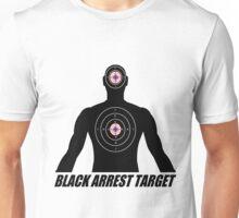 BLACK ARREST TARGET Unisex T-Shirt