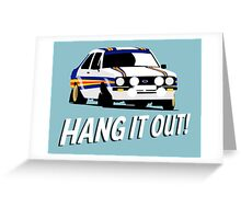 Fortitude's - Ford Escort Mark II 'Hang It Out' Greeting Card