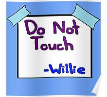 DO NOT TOUCH -willie Poster