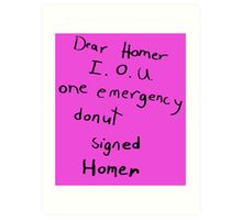 IOU one emergency donut Art Print