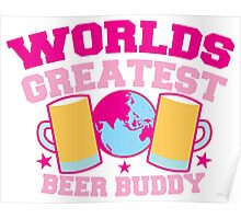 Worlds greatest BEER Buddy in pink Poster