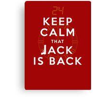 Keep Calm... Jack is back!! Canvas Print