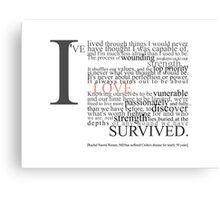 I Have Survivied... Canvas Print