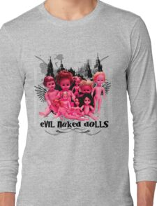 EVIL NAKED DOLLS!!! Long Sleeve T-Shirt