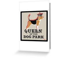 Beagle Queen of the Dog Park  Greeting Card