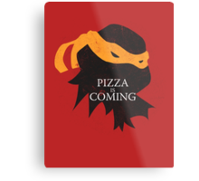 Pizza is Coming Metal Print