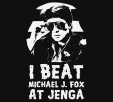 I beat Michael J Fox at Jenga for dark shirts and personalities T-Shirt