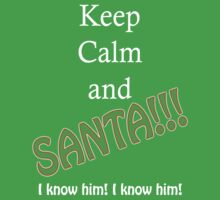 Keep Calm and SANTA!!! by OvertPictures