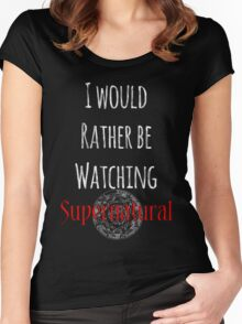 I Would Rather Be Watching Supernatural Women's Fitted Scoop T-Shirt