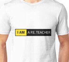 PE TEACHER Unisex T-Shirt
