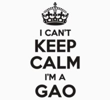 I cant keep calm Im a GAO by icant