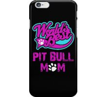 Worlds Best Pit Bull Mom iPhone Case/Skin