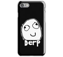 Derp iPhone Case/Skin