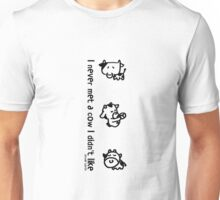 I never met a cow I didn't like (black text) Unisex T-Shirt