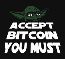 Yoda Accept Bitcoin You Must Geek by NibiruHybrid