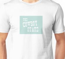 Wyoming State Motto Slogan Unisex T-Shirt