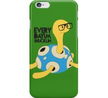 Everyday I'm Shucklin' Shiny Version iPhone Case/Skin
