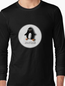 Penguin Losing a Home? Long Sleeve T-Shirt
