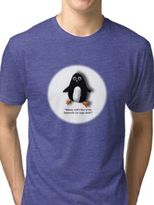 Penguin Losing a Home? Tri-blend T-Shirt