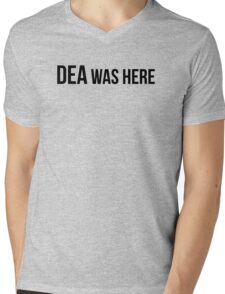DEA was here! Mens V-Neck T-Shirt