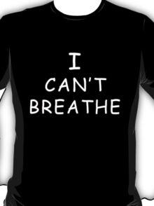 I Can't Breathe (Eric Garner Tribute) T-Shirt