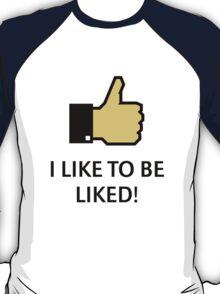 I Like To Be Liked! (Thumb Up) T-Shirt