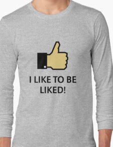 I Like To Be Liked! (Thumb Up) Long Sleeve T-Shirt