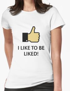 I Like To Be Liked! (Thumb Up) Womens Fitted T-Shirt