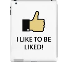 I Like To Be Liked! (Thumb Up) iPad Case/Skin