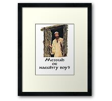 Messiah, or naughty boy? Framed Print