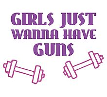 Girls Just Wanna Have Guns Photographic Print