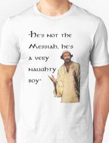 Messiah, or very naughty boy? T-Shirt