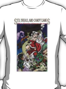 Sex, Drugs, and Candy Canes: The Santa Claus Story T-Shirt