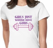 Girls Just Wanna Have Guns Womens Fitted T-Shirt