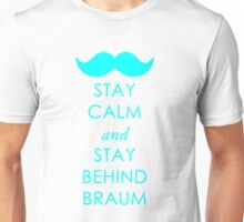 Stay Calm and Stay Behind Braum Unisex T-Shirt